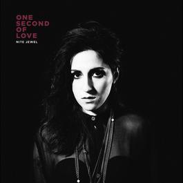One Second Of Love 2012 Nite Jewel