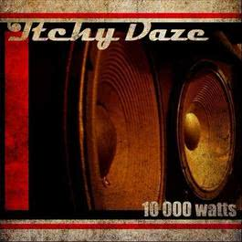 10.000 Watts 2012 Itchy Daze