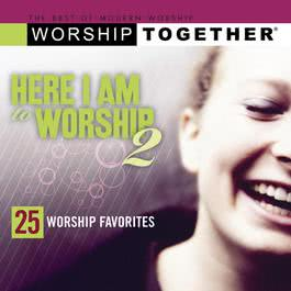 Here I Am To Worship Vol 2 2005 Various Artists