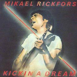 Kickin' A Dream 1979 Mikael Rickfors