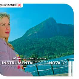 Pure Brazil II - Instrumental Bossa Nova 2006 Various Artists