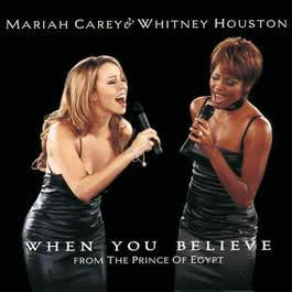 When You Believe (From The Prince Of Egypt) 1998 Whitney Houston; Mariah Carey