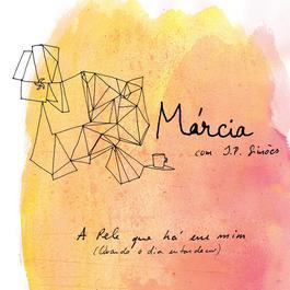 A Pele Que Há Em Mim [Quando o dia Entardeceu] (feat. JP Simões) 2011 Marcia; JP Simões