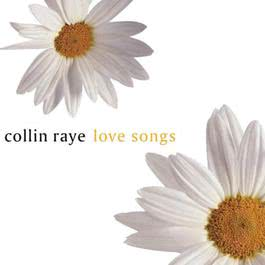 Love Songs 2002 Collin Raye