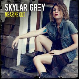 Wear Me Out 2013 Skylar Grey