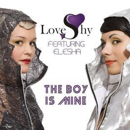LOVESHY (Feat. Elesha) The Boy Is Mine 2009 LoveShy