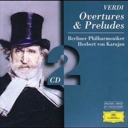 Verdi: Overtures & Preludes 1996 Herbert Von Karajan; Berliner Philharmoniker