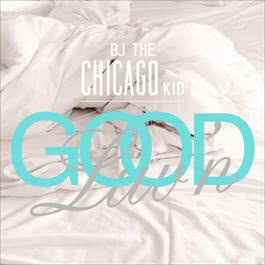 Good Luv'n 2012 BJ The Chicago Kid