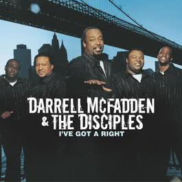 I've Got A Right 2006 Darrell McFadden And The Disciples
