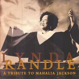 A Tribute To Mahalia Jackson 2004 Lynda Randle