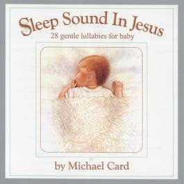 Sleep Sound In Jesus 2002 Michael Card