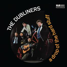 A Drop of the Hard Stuff [2012 - Remaster] (2012 - Remaster) 2012 The Dubliners
