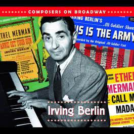 Composers On Broadway: Irving Berlin 2006 Various Artists