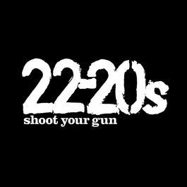 Shoot Your Gun 2004 22-20s