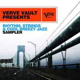 Verve Vault Presents: Rhythm, Strings and Cool Breezy Jazz Sampler 2009 羣星