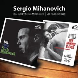 Los Jóvenes Viejos/B.A.Jazz By Sergio Mihanovich 2006 Sergio Mihanovich