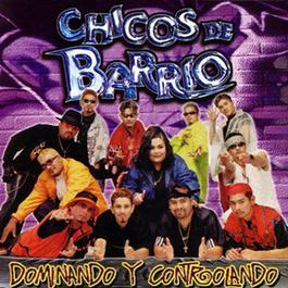Dominando y Controlando 2001 Los Chicos del Barrio