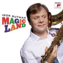 Magic Land 2009 Igor Butman