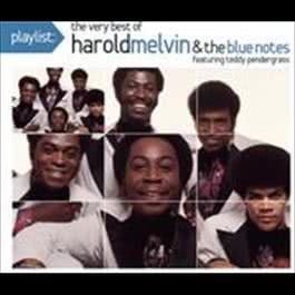 Playlist: The Very Best Of Harold Melvin & The Blue Notes 2008 Harold Melvin & The Blue Notes