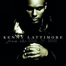 From the Soul of Man 1998 Kenny Lattimore
