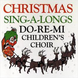Christmas Sing-A-Longs 2009 Do-Re-Mi Children's Chorus