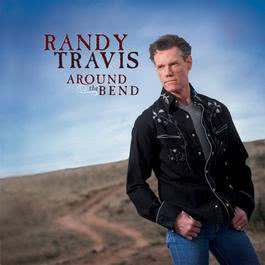 Around The Bend 2008 Randy Travis