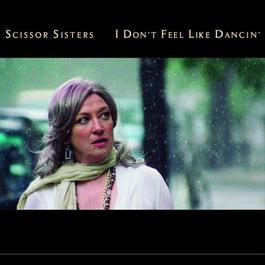 I Don't Feel Like Dancin' 2006 Scissor Sisters