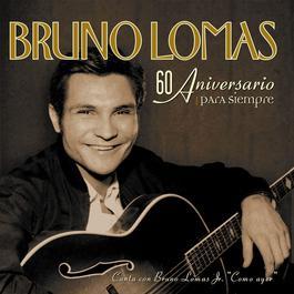 Para Siempre - 60 Aniversario 2011 Bruno Lomas