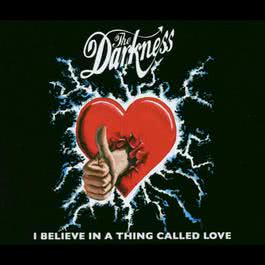 I Believe In A Thing Called Love 2005 The Darkness