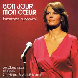 Bon Jour, Mon Coeur 2006 Arja Saijonmaa