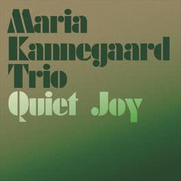 Quiet Joy 2005 Maria Kannegaard
