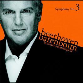 Beethoven : Symphony No.3, 'Eroica' 2010 Berliner Staatskapelle; Daniel Barenboim
