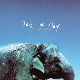 If I Left The Zoo 2010 Jars Of Clay