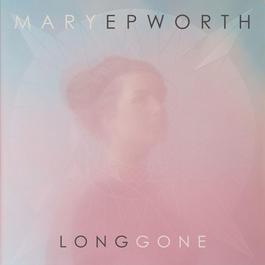 Long Gone EP 2012 Mary Epworth