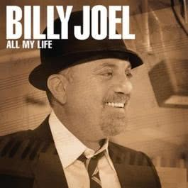 All My Life 2007 Billy Joel