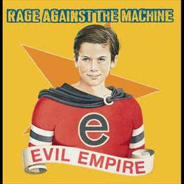 Evil Empire 1996 Rage Against The Machine