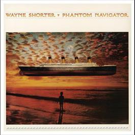 Phantom Navigator 2012 Wayne Shorter