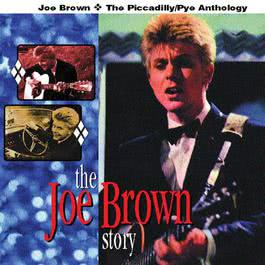 The Joe Brown Story: The Piccadilly/Pye Anthology 2017 Joe Brown