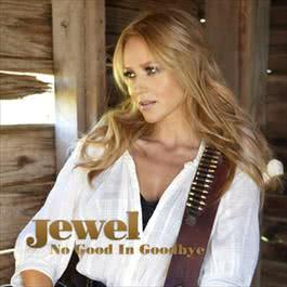No Good In Goodbye 2010 Jewel