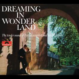 Dreaming In Wonderland 1963 Bert Kaempfert And His Orchestra