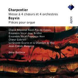 Charpentier : Mass for 4 Choirs & Boyvin : Organ Works  -  Apex 2007 Jean-Claude Malgoire