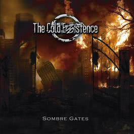 Sombre Gates 2013 The Cold Existence