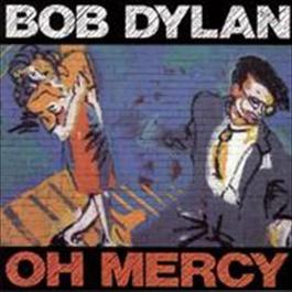 Oh Mercy 1989 Bob Dylan