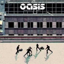 Go Let It Out 2010 Oasis