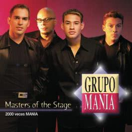 Masters Of The Stage - 2000 Veces Mania 1999 Grupo Mania