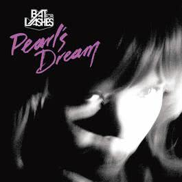 Pearl's Dream 2009 Bat For Lashes