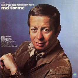 Raindrops Keep Fallin' On My Head 2009 Mel Tormé