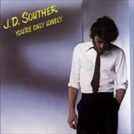 You're Only Lonely 1990 J.D. Souther