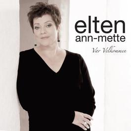 Vær Velkommen 2007 Ann-Mette Elten