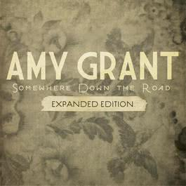 Somewhere Down The Road 2010 Amy Grant